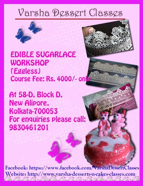 Cake Making Classes In Kolkata : SUGAR LACE DECORATION WORKSHOP Varsha-Desserts-n-Cakes-Classes